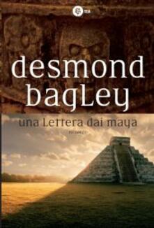 Una lettera dai Maya - Desmond Bagley - copertina