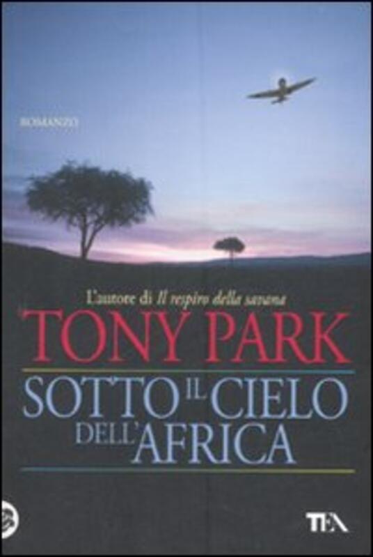 Sotto il cielo dell'Africa - Tony Park - copertina