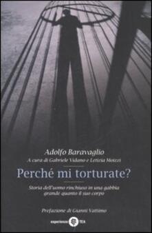 Winniearcher.com Perché mi torturate? Storia dell'uomo rinchiuso in una gabbia grande quanto il suo corpo Image