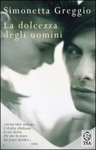 La dolcezza degli uomini - Simonetta Greggio - copertina