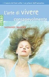 L' arte di vivere consapevolmente - Nathaniel Branden - copertina