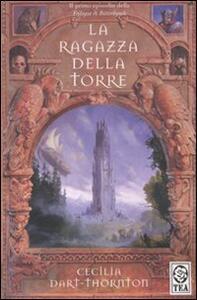 La ragazza della torre. The Bitterbynde. Vol. 1 - Cecilia Dart-Thornton - copertina
