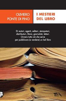 I mestieri del libro. Dall'autore al lettore - Oliviero Ponte Di Pino - copertina