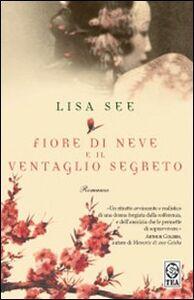 Libro Fiore di neve e il ventaglio segreto Lisa See
