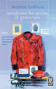 Qualcuno ha ucciso il generale - Matteo Collura - copertina