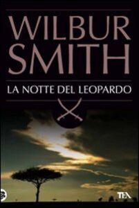 Foto Cover di La notte del leopardo, Libro di Wilbur Smith, edito da TEA