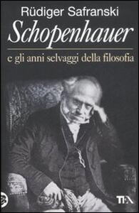 Schopenhauer e gli anni selvaggi della filosofia - Rüdiger Safranski - copertina