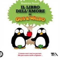 Libro Il libro dell'amore di Gus & Waldo Massimo Fenati