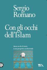 Libro Con gli occhi dell'Islam. Mezzo secolo di storia in una prospettiva mediorientale Sergio Romano