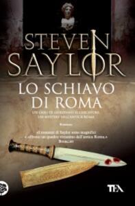 Lo schiavo di Roma - Steven Saylor - copertina