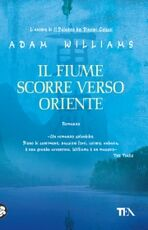 Libro Il fiume scorre verso Oriente Adam Williams
