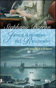Libro Jane e il mistero del Reverendo. Le indagini di Jane Austen Stephanie Barron