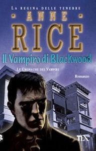 Libro Il vampiro di Blackwood. Le cronache dei vampiri Anne Rice