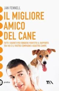 Il migliore amico del cane - Jan Fennell - copertina