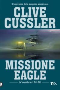 Missione Eagle - Clive Cussler - copertina
