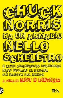 Rallydeicolliscaligeri.it Chuck Norris ha un armadio nello scheletro e altri cinquecento nuovissimi fatti ispirati al ranger più famoso del mondo Image