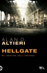 Libro Hellgate. Al confine dell'inferno. Tutti i racconti. Vol. 2 Alan D. Altieri