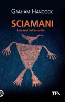 Secchiarapita.it Sciamani. I maestri dell'umanità Image