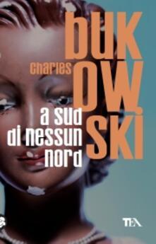 A sud di nessun nord - Charles Bukowski - copertina