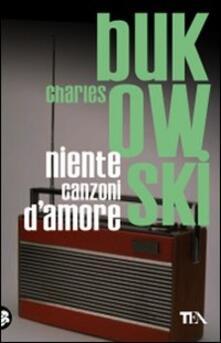 Niente canzoni d'amore - Charles Bukowski - copertina