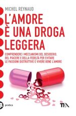 Libro L' amore è una droga leggera Michel Reynaud Catherine Siguret