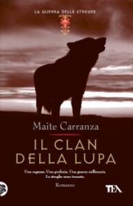 Il clan della lupa. La guerra delle streghe - Maite Carranza - copertina