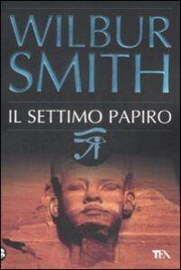 Libro Il settimo papiro Wilbur Smith