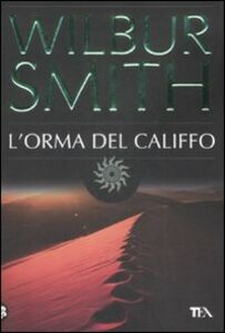 Foto Cover di L' orma del califfo, Libro di Wilbur Smith, edito da TEA