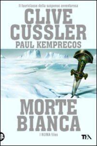 Foto Cover di Morte bianca, Libro di Clive Cussler,Paul Kemprecos, edito da TEA
