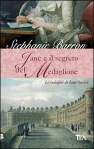 Jane e il segreto del medaglione. Le indagini di Jane Austen - Stephanie Barron - copertina