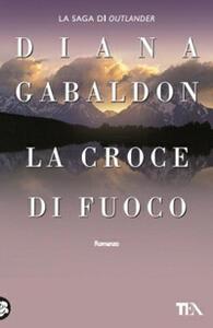 La croce di fuoco - Diana Gabaldon - copertina