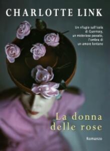 La donna delle rose. Ediz. a caratteri grandi - Charlotte Link - copertina