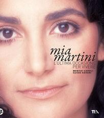 Libro Mia Martini. L'ultima occasione per vivere Menico Caroli Guido Harari