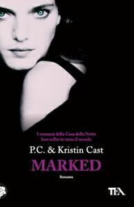 Marked. La casa della notte - Kristin Cast,P. C. Cast - copertina