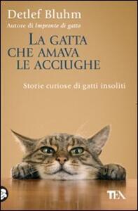 La gatta che amava le acciughe. Storie curiose di gatti insoliti - Detlef Bluhm - copertina