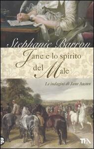 Jane e lo spirito del male. Le indagini di Jane Austen - Stephanie Barron - copertina