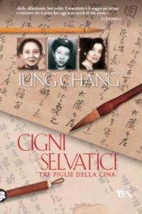 Cigni selvatici. Tre figlie della Cina - Chang Jung - wuz.it
