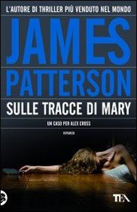 Sulle tracce di Mary - Patterson James - wuz.it