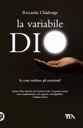 La variabile Dio. In cosa credono gli scienziati? Un confronto tra George Coyne e Arno Penzias