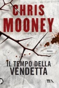 Il tempo della vendetta - Chris Mooney - copertina