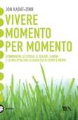 Libro Vivere momento per momento Jon Kabat-Zinn