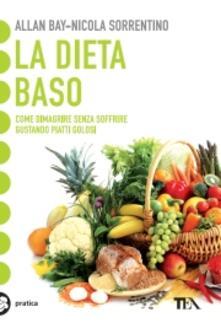 Radiosenisenews.it La dieta BaSo. Come dimagrire senza soffrire gustando piatti golosi Image