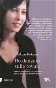 Libro Ho danzato sulle rovine Milana Terloeva