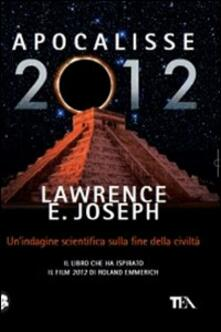 Listadelpopolo.it Apocalisse 2012. Un'indagine scientifica sulla fine della civiltà Image
