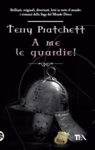 A me le guardie! - Terry Pratchett - copertina