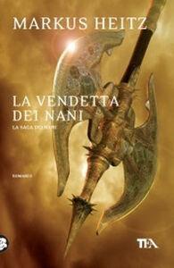 Foto Cover di La vendetta dei nani, Libro di Markus Heitz, edito da TEA
