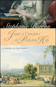 Jane e l'arcano di Penfolds Hall. Le indagini di Jane Austen - Stephanie Barron - copertina