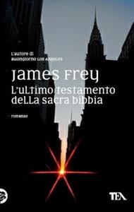 L' ultimo testamento della sacra Bibbia - James Frey - copertina