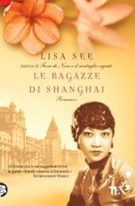 Libro Le ragazze di Shanghai Lisa See