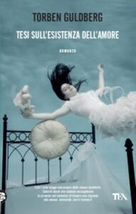 Tesi sull'esistenza dell'amore - Torben Guldberg - copertina